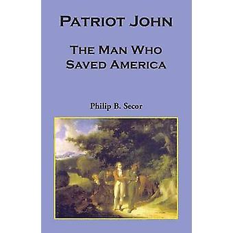Patriot John der Mann, der Amerika durch Secor & Philip Bruce gespeichert