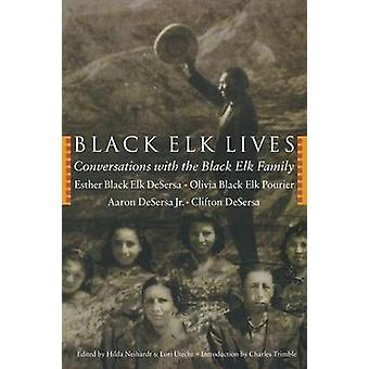 Black Elk Lives Conversations with the Black Elk Family by Desersa & Esther Black Elk