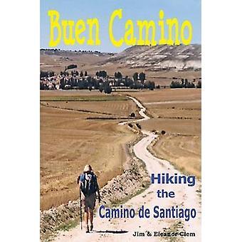 Buen Camino Hiking the Camino de Santiago by Clem & Jim