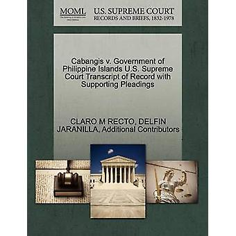 Cabangis v. Government of Philippine Islands U.S. Supreme Court Transcript of Record with Supporting Pleadings by RECTO & CLARO M