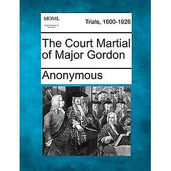 Court Martial Major Gordon af anonym