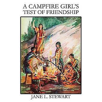 Ein Lagerfeuer Mädchen Test der Freundschaft von Stewart & Jane L.