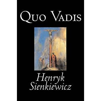 Quo Vadis av Henryk Sienkiewicz Fiction klassiker historia Christian av Sienkiewicz & Henryk