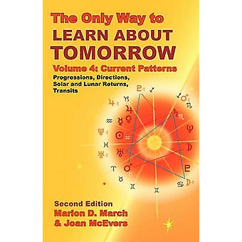 The Only Way to Learn about Tomorrow Volume 4 Second Edition by March & Marion D.