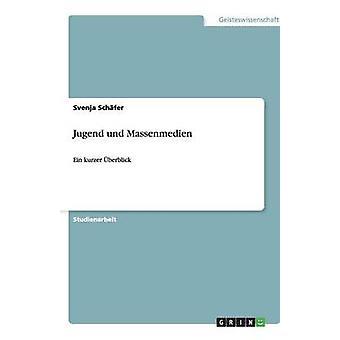 Jugend und Massenmedien by Schfer & Svenja