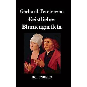 Geistliches Blumengrtlein di Tersteegen & Gerhard