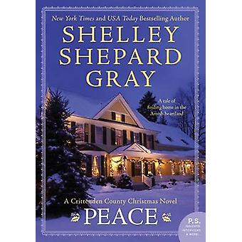Peace by Shelley Shepard Gray - 9780062204523 Book