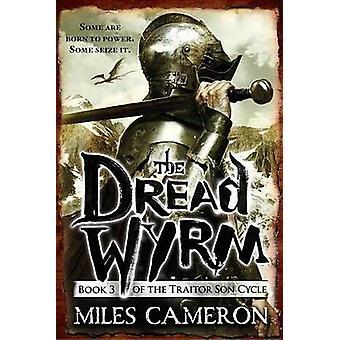 The Dread Wyrm by Miles Cameron - 9780316212304 Book