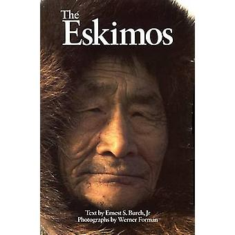 The Eskimos by Ernest S. Burch - 9780806121260 Book