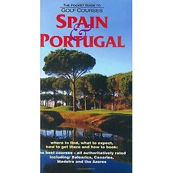 The Pocket Guide to Golf Courses - Spain and Portugal - 9780954804008