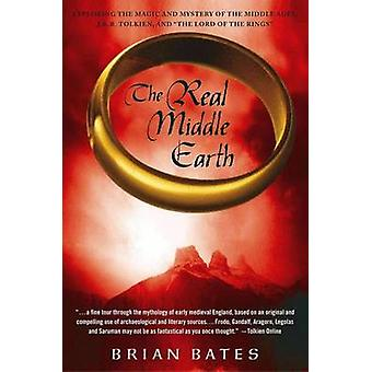 The Real Middle Earth - Exploring the Magic and Mystery of the Middle