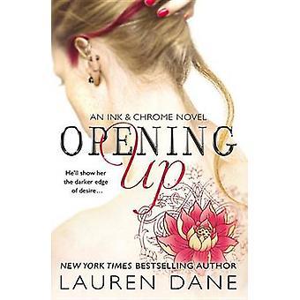 Opening Up by Lauren Dane - 9781455586219 Book