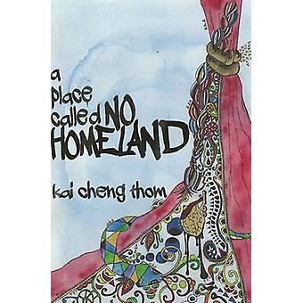 A Place Called No Homeland by Kai Cheng Thom - 9781551526799 Book