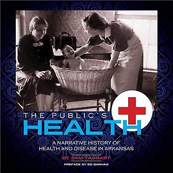 The Public's Health - A Narrative History of Health and Disease in Ark
