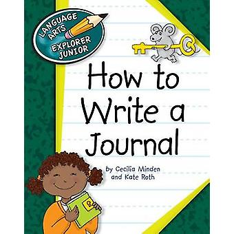 How to Write a Journal by Cecilia Minden - Kate Roth - 9781610802727