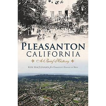 Pleasanton - California - A Brief History by Ken MacLennan - 978162619
