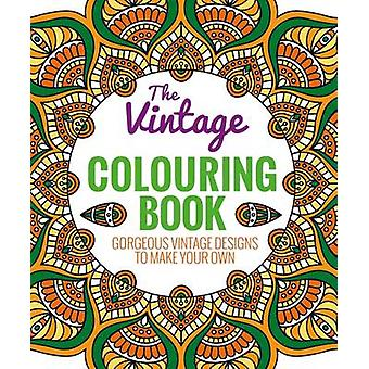 The Vintage Colouring Book - A Beautiful Selection of Classic Patterns
