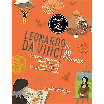Leonardo Da Vinci in 30 Seconds by Paul Harrison - 9781782405320 Book