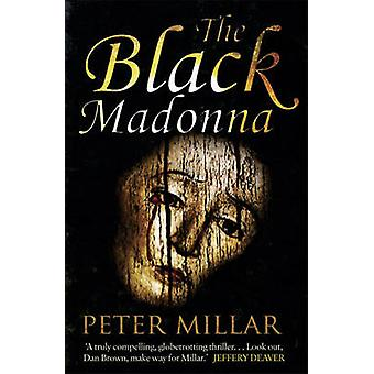 The Black Madonna by Peter Millar - 9781906413934 Book