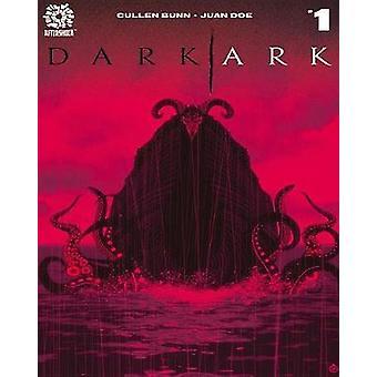 Dark Ark Volume 1 by Cullen Bunn - 9781935002642 Book