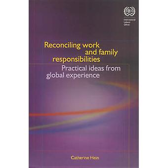 Reconciling Work and Family Responsibilites - Practical Ideas from Glo