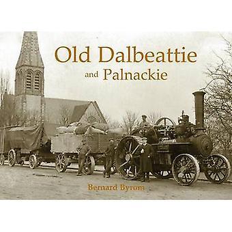 Old Dalbeattie and Palnackie by Bernard Byrom - 9781840334937 Book
