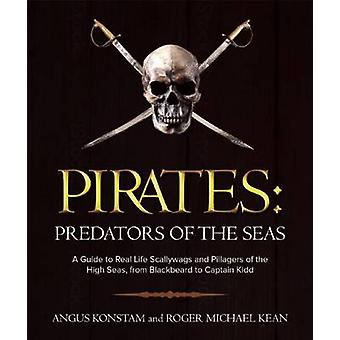 Pirates - Predators of the Seas by Angus Konstam - Roger Michael Kean