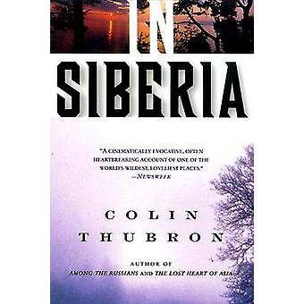 In Siberia by Colin Thubron - 9780060953737 Book