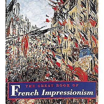 The Great Book of French Impressionism - Tiny Folio by Diane Kelder -