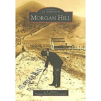 Morgan Hill by U R Sharma - The Morgan Hill Historical Society - 9780