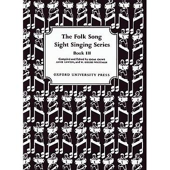 Folk Song Sight Singing Book 3 de Crowe & EdgarLawton & AnnieWhittaker & W. Gillies