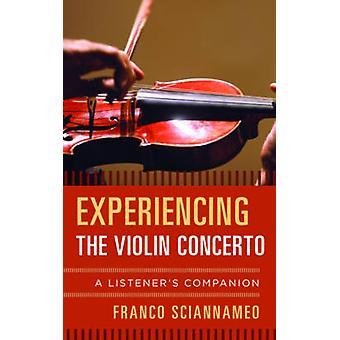 Experiencing the Violin Concerto by Franco Sciannameo