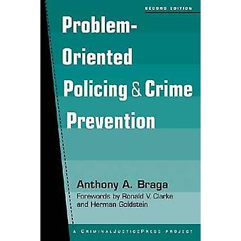 ProblemOriented policing en misdaadpreventie door Anthony Allan Braga