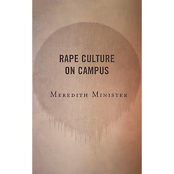 Rape Culture on Campus by Minister & Meredith