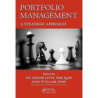 Portfolio Management by Edited by Ginger PgMP PMP Levin & Edited by John PfMP Wyzalek