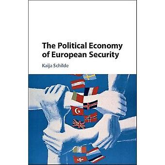 The Political Economy of European Security by Schilde & Kaija