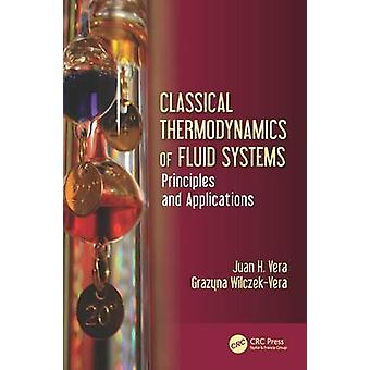 Classical Thermodynamics of Fluid Systems  Principles and Applications by Vera & Juan H.