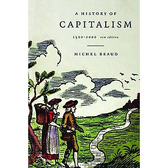 A History of Capitalism 15002000 by Beaud & Michel