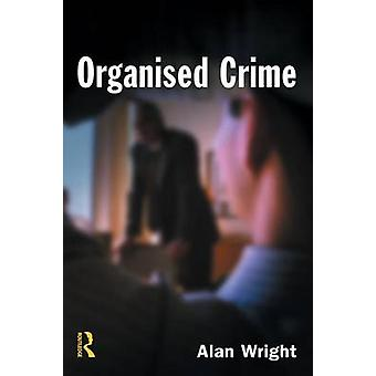 Organised Crime by Wright & Alan