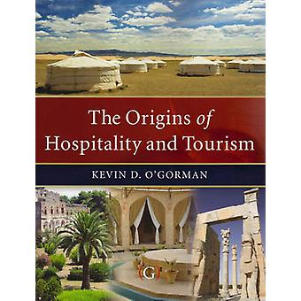 The Origins of Hospitality and Tourism by Kevin D. O'Gorman - 9781906