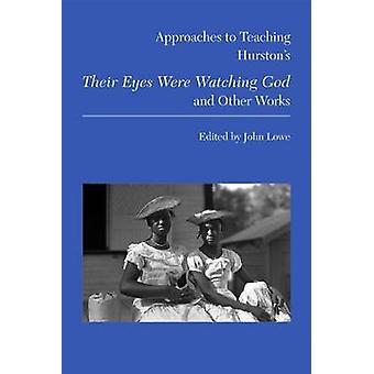 Approaches to Teaching Hurston's Their Eyes Were Watching God and Oth