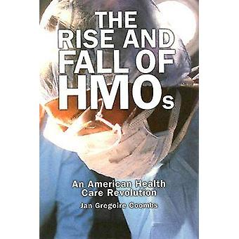 Opkomst en ondergang van HMOs an American Health Care Revolution door Coombs & Jan Gregoire