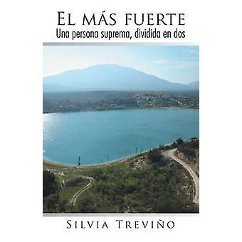 El Mas Fuerte Una Persona Suprema Dividida En DOS by Trevino & Silvia