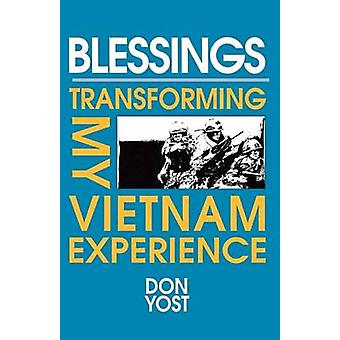 Blessings Transforming My Vietnam Experience by Yost & Don