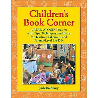 Childrens boek Corner A Readhardop resource met tips technieken en plannen voor leraren bibliothecarissen en ParentsLLevel PreKK door Bradbury & Judy