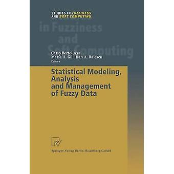 Statistical Modeling Analysis and Management of Fuzzy Data by Bertoluzza & Carlo
