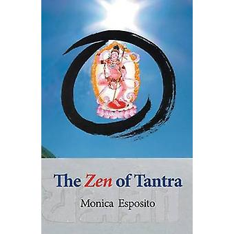 The Zen of Tantra. Tibetan Great Perfection in Fahai Lamas Chinese Zen Monastery by Esposito & Monica