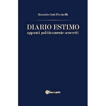 Diario Estimo. Appunti politicamente scorretti by Cotti Piccinelli & Maurizio
