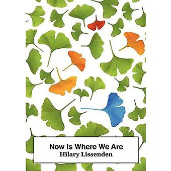 Now Is Where We Are by Lissenden & Hilary