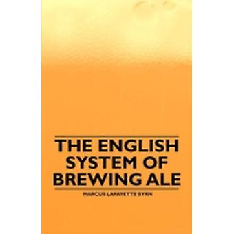 The English System of Brewing Ale by Byrn & Marcus Lafayette